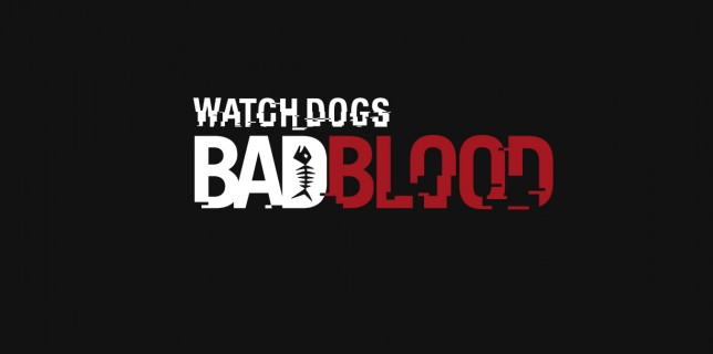 Bad Blood Watch Dogs