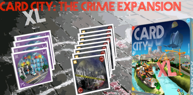 Card City XL et l'extension Crime