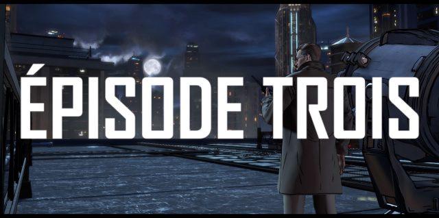 Batman The Telltale Series Episode 3
