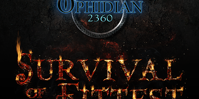 Ophidian 2360: Survival of the Fittest