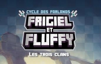 Frigiel et Fluffy : Les Trois Clans