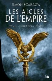 Les Aigles de l'Empire # 1 - L'aigle de la légion