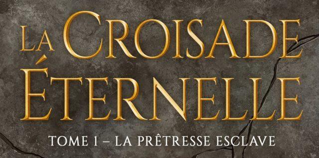 La Croisade éternelle La Prêtresse esclave