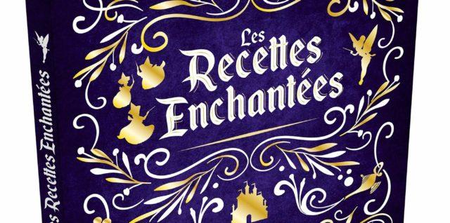 Les Recettes Enchantées : pénétrez dans les cuisines de Disney