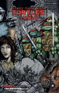 Teenage Mutant Ninja Turtles Classics #1 Les Origines