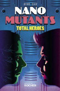 Nano Mutants – Total Heroes