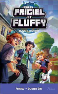 Frigiel et Fluffy Earth – Alice a disparu
