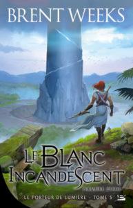 Le Porteur de lumière #5 Le Blanc incandescent - Première partie