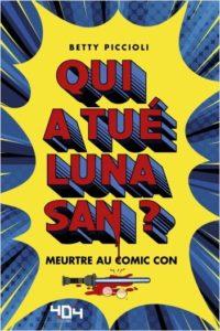 Qui a tué Luna San Meurtre au Comic Con