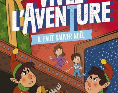 Vivez l'Aventure - Il faut sauver Noël