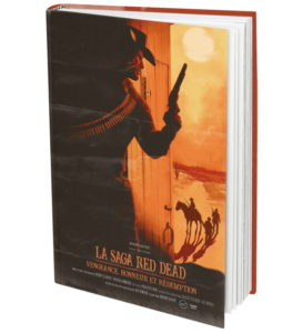 La Saga Red Dead - Vengeance, honneur et rédemption