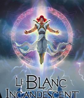 Le Porteur de lumière T6 Le Blanc incandescent - Seconde partie