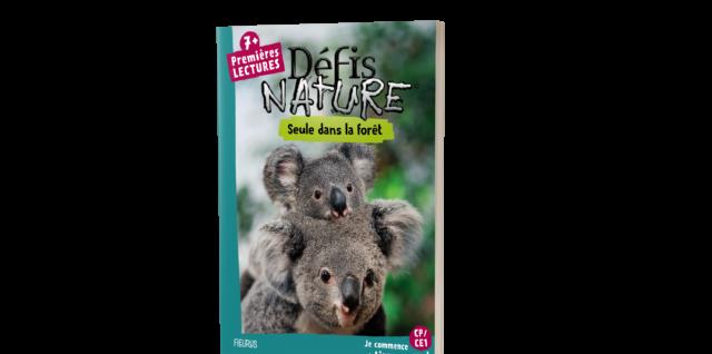 Premières Lectures Défis Nature - Seule dans la forêt