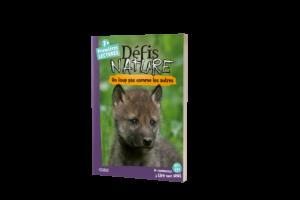 Premières Lectures Défis Nature - Un loup pas comme les autres