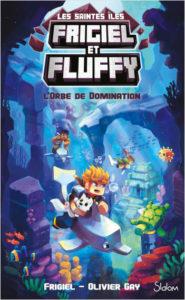 Frigiel et Fluffy Les Saintes Îles T2 L'Orbe de domination