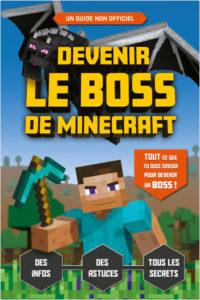 Devenir le boss de Minecraft - le guide de jeu