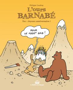 L'Ours Barnabé T21 - Joyeux anniversaire !