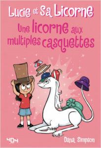Lucie et sa Licorne T7 Une licorne aux multiples casquettes