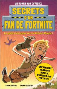 Secrets d'un fan de Fortnite