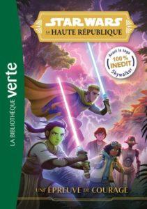 Star Wars La Haute République 01 - Une épreuve de courage