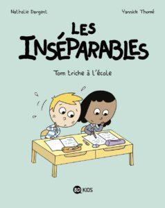 Les Inséparables - Tom triche à l'école