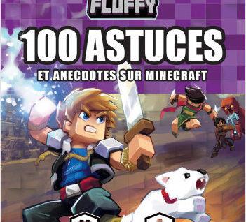 Frigiel et Fluffy 100 astuces et anecdotes sur Minecraft