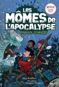 Les mômes de l'apocalypse T4 Invasion cosmique