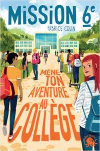 Mission sixième - Mène ton aventure au collège
