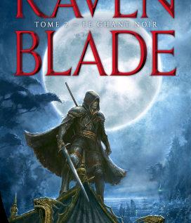 Raven Blade T2 Le chant noir
