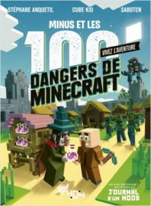 Vivez l'Aventure - Journal d'un Noob - Minus et les 100 dangers de Minecraft