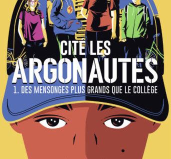 Cité Les Argonautes T1 Des mensonges plus grands que le collège