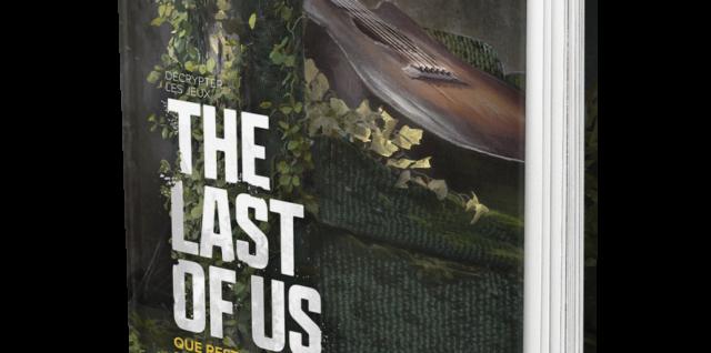 Décrypter les jeux The Last of Us - Que reste-t-il de l'humanité ?