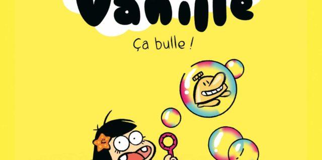 Hôtel Vanille T2 Ça bulle !