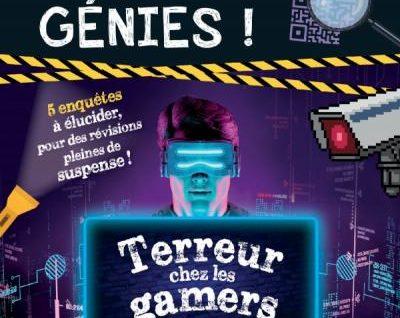 Les Enquêtes des petits génies CE2-CM1 Terreur chez les gamers
