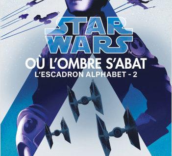 Star Wars L'Escadron Alphabet T2 Où l'ombre s'abat