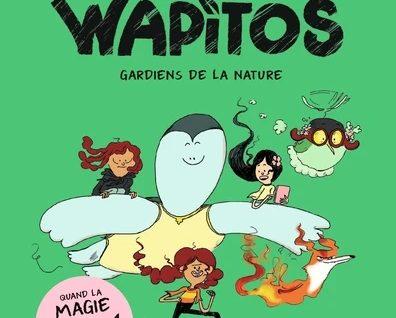 Les Wapitos Tome 1 Les gardiens de la nature